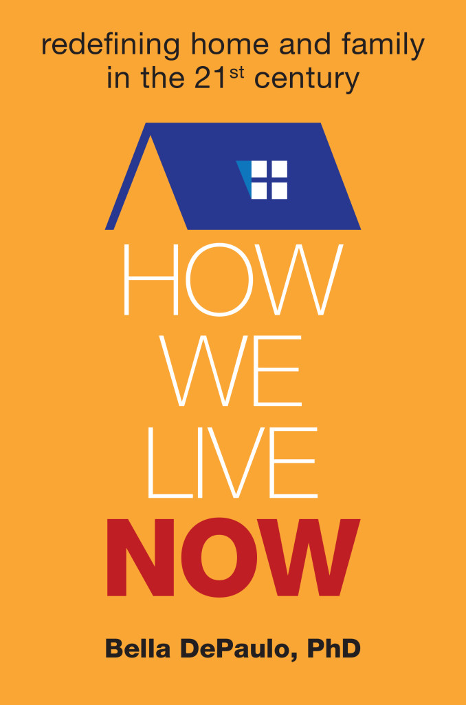 Bella DePaulo New Book How We Live Now
